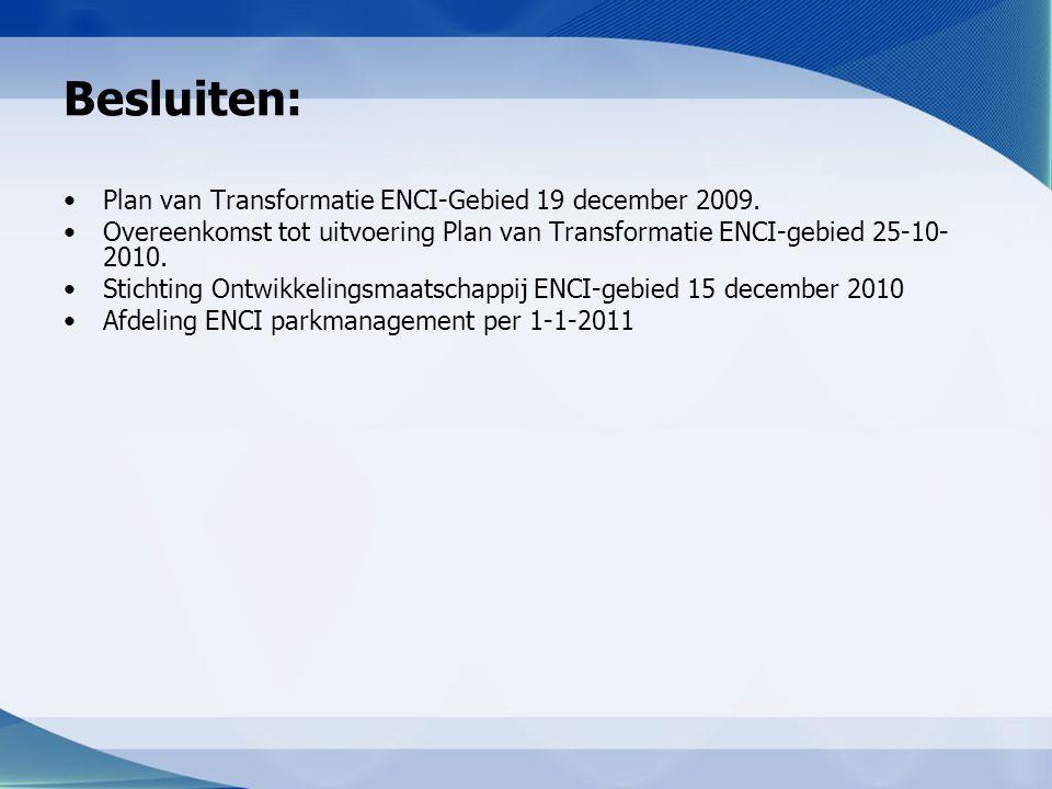Besluiten: Plan van Transformatie ENCI-Gebied 19 december 2009.