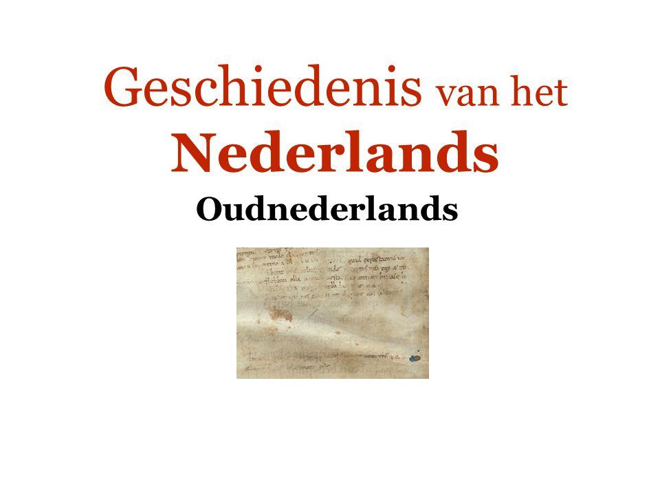 Oudnederlands: kenmerken Enkele elementen uit het Ingweoons kustdialect Bijv.: wiel, eiland, big Vgl.
