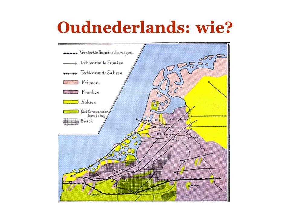 Geschiedenis van het Nederlands  Oudnederlands 1.Historische ontwikkeling Vgl.: Iemand iets diets maken  iemand iets duidelijk maken  iemand iets wijsmaken