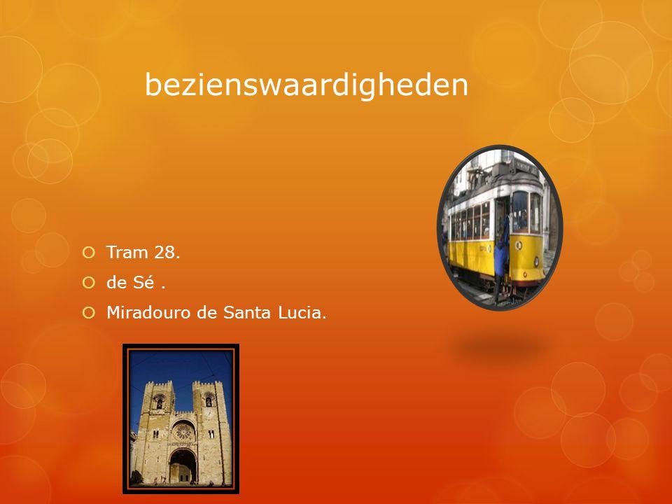 bezienswaardigheden  Tram 28.  de Sé.  Miradouro de Santa Lucia.