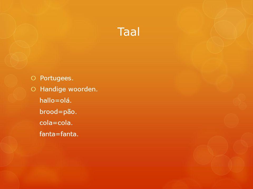 Taal  Portugees.  Handige woorden. hallo=olá. brood=pão. cola=cola. fanta=fanta.