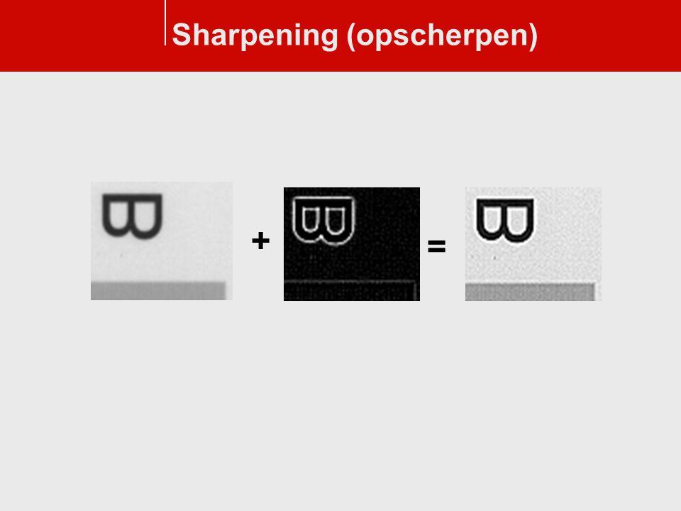 Sharpening (opscherpen) + =