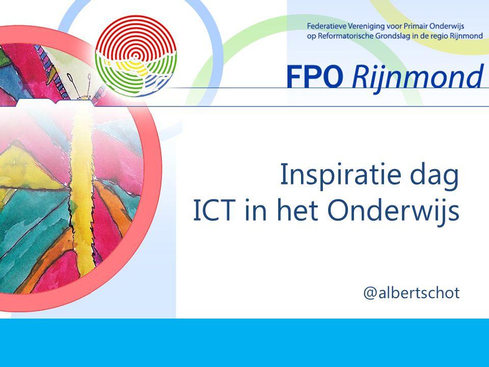 ICT in het onderwijs Inspiratie dag ICT in het Onderwijs @albertschot