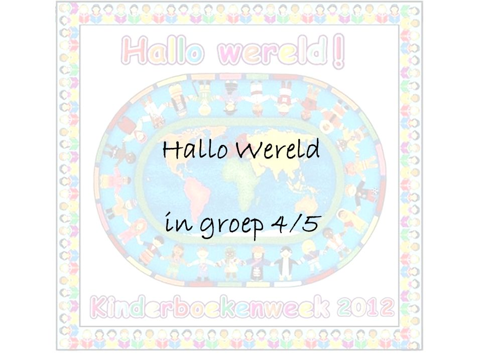 Hallo Wereld in groep 4/5