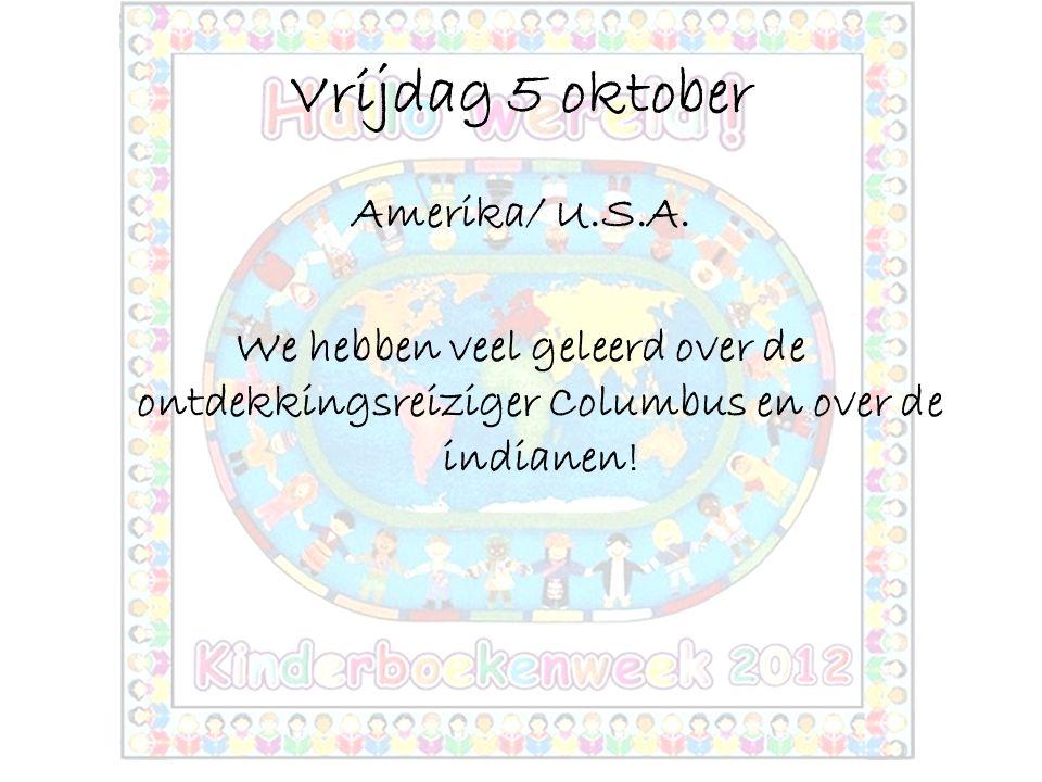 Vrijdag 5 oktober Amerika/ U.S.A.