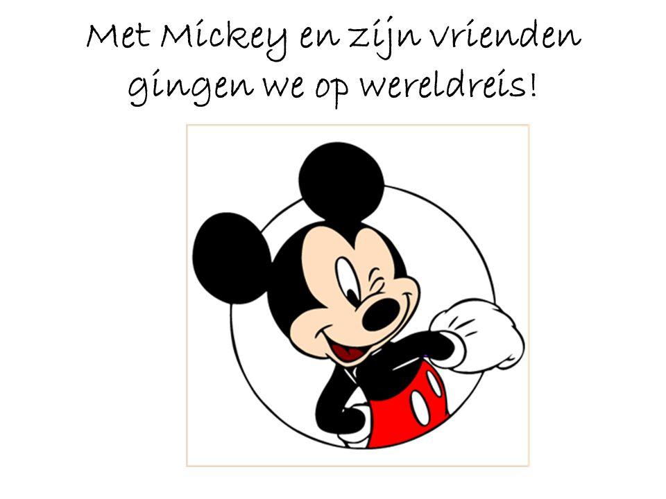 Met Mickey en zijn vrienden gingen we op wereldreis!