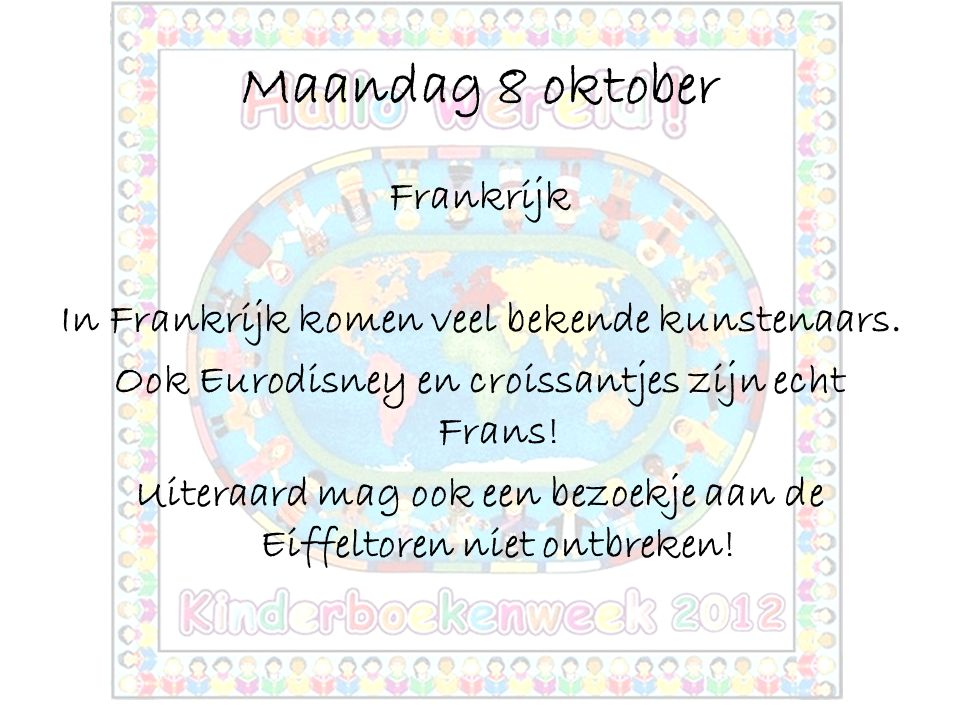 Maandag 8 oktober Frankrijk In Frankrijk komen veel bekende kunstenaars.