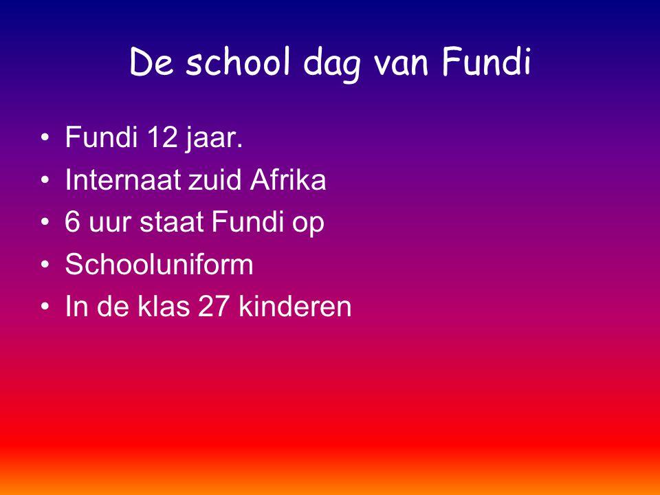 De school dag van Fundi Fundi 12 jaar. Internaat zuid Afrika 6 uur staat Fundi op Schooluniform In de klas 27 kinderen