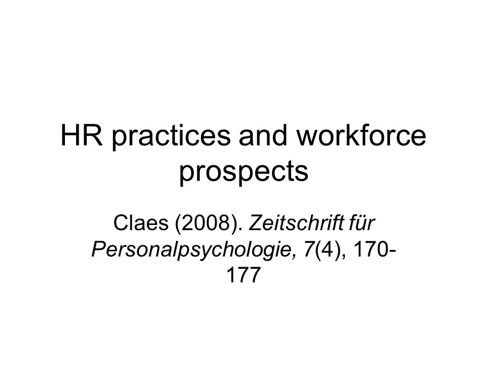 HR practices and workforce prospects Claes (2008).