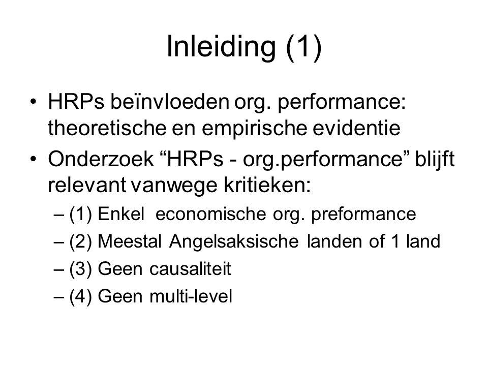 """Inleiding (1) HRPs beïnvloeden org. performance: theoretische en empirische evidentie Onderzoek """"HRPs - org.performance"""" blijft relevant vanwege kriti"""