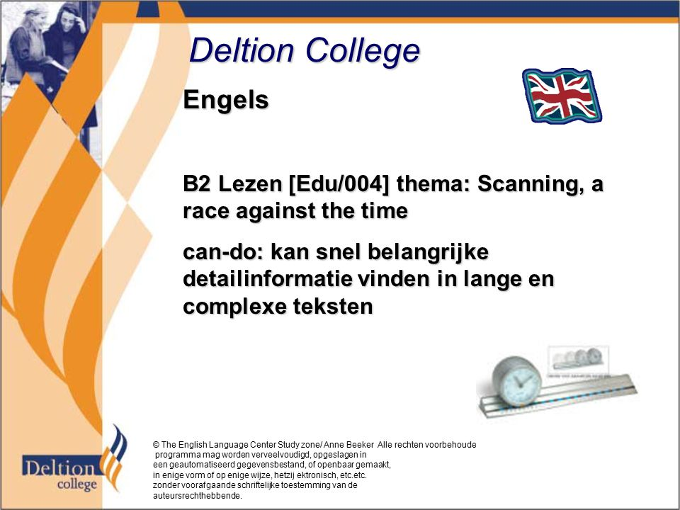 Deltion College Engels B2 Lezen [Edu/004] thema: Scanning, a race against the time can-do: kan snel belangrijke detailinformatie vinden in lange en co