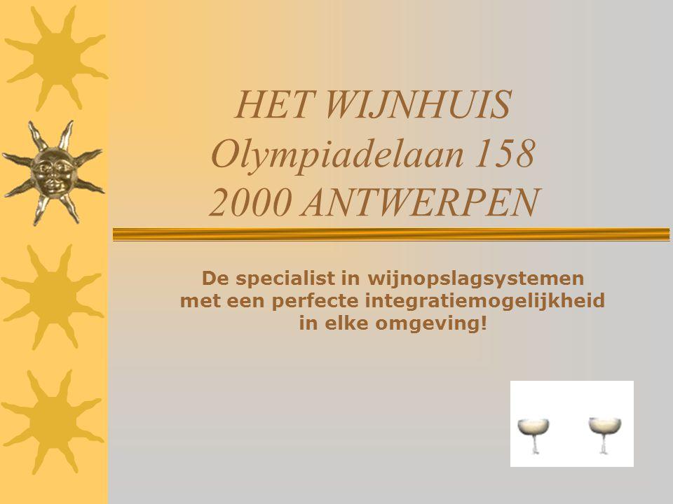 HET WIJNHUIS Olympiadelaan 158 2000 ANTWERPEN De specialist in wijnopslagsystemen met een perfecte integratiemogelijkheid in elke omgeving!
