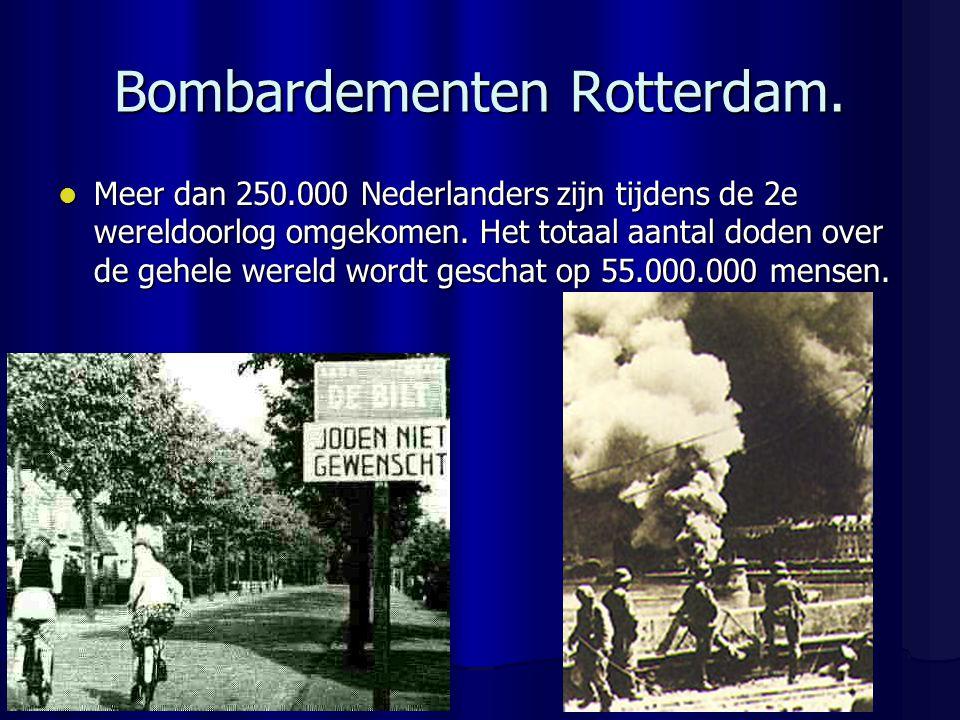 Bombardementen Rotterdam.Meer dan 250.000 Nederlanders zijn tijdens de 2e wereldoorlog omgekomen.