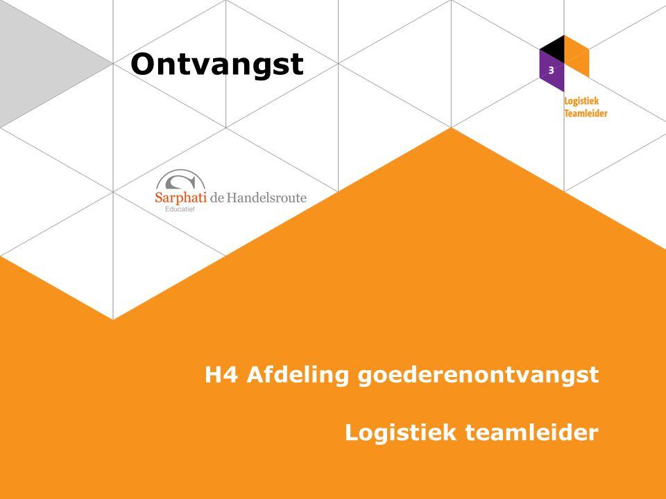 Ontvangst H4 Afdeling goederenontvangst Logistiek teamleider