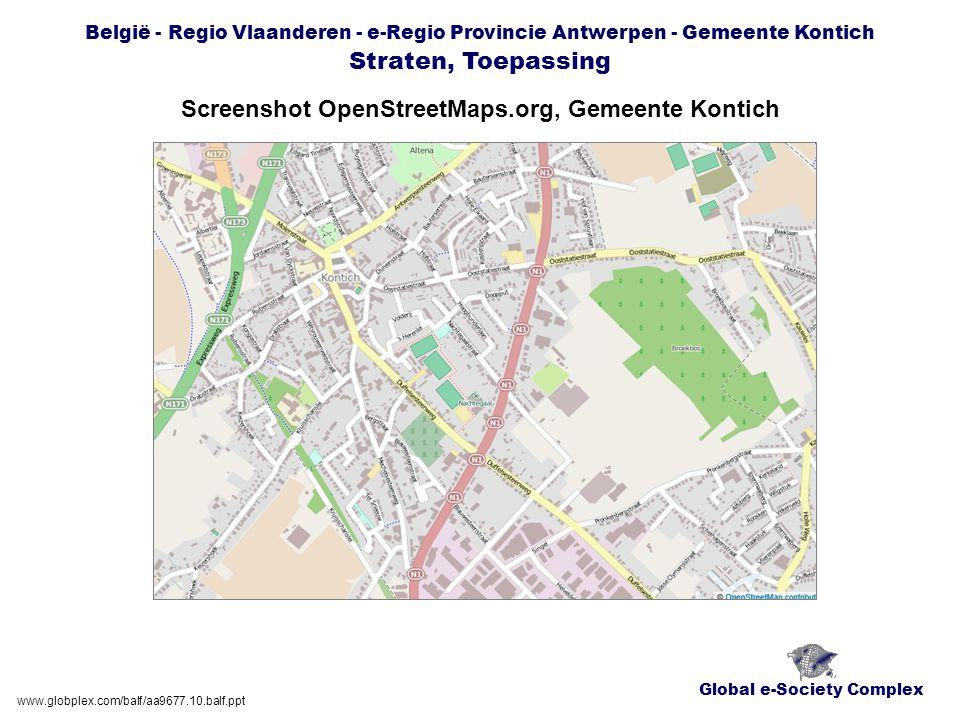 Global e-Society Complex België - Regio Vlaanderen - e-Regio Provincie Antwerpen - Gemeente Kontich Straten, Toepassing Screenshot OpenStreetMaps.org, Gemeente Kontich www.globplex.com/balf/aa9677.10.balf.ppt