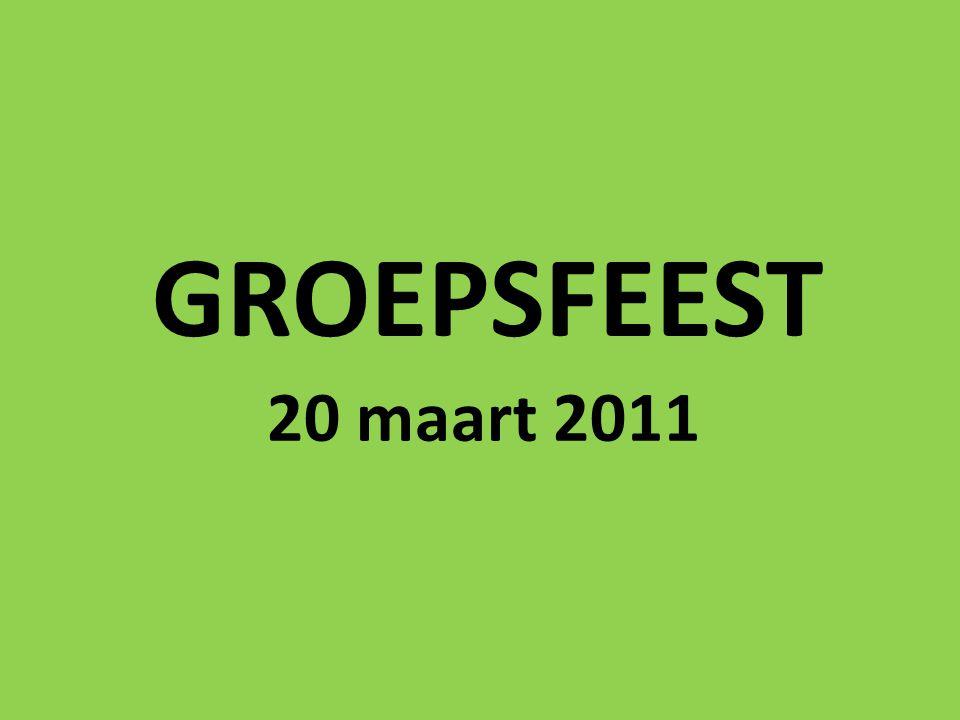 GROEPSFEEST 20 maart 2011