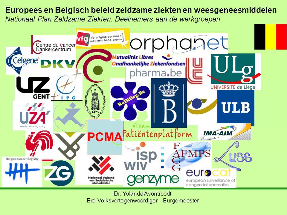 Dr. Yolande Avontroodt Ere-Volksvertegenwoordiger - Burgemeester Europees en Belgisch beleid zeldzame ziekten en weesgeneesmiddelen Nationaal Plan Zel