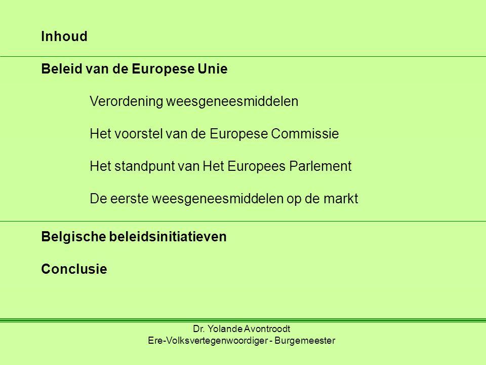 Inhoud Beleid van de Europese Unie Verordening weesgeneesmiddelen Het voorstel van de Europese Commissie Het standpunt van Het Europees Parlement De eerste weesgeneesmiddelen op de markt Belgische beleidsinitiatieven Conclusie Dr.