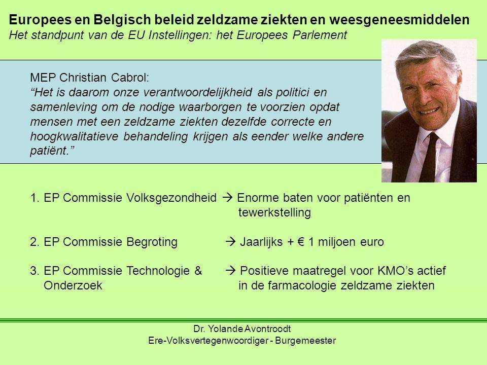 Europees en Belgisch beleid zeldzame ziekten en weesgeneesmiddelen Het standpunt van de EU Instellingen: het Europees Parlement MEP Christian Cabrol:
