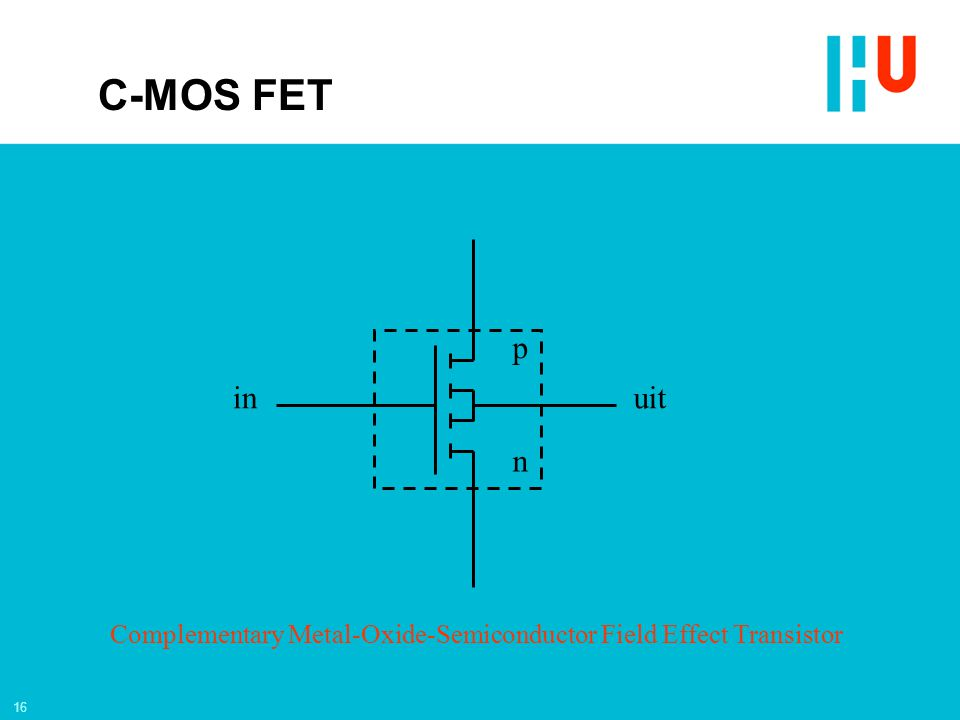 16 p n inuit Complementary Metal-Oxide-Semiconductor Field Effect Transistor C-MOS FET
