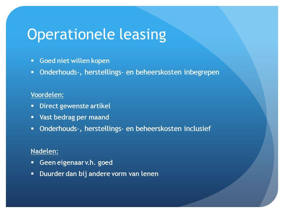 Voorwaarden  Bedrijf/beroep  Afbetaald worden  Niet kopen (operationele leasing)