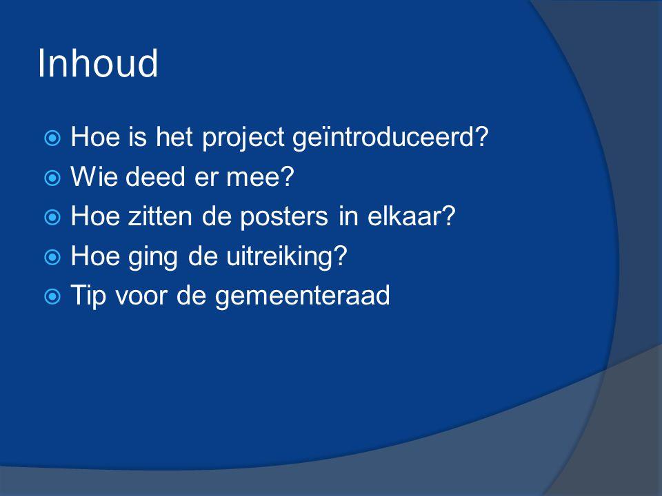 Inhoud  Hoe is het project geïntroduceerd.  Wie deed er mee.