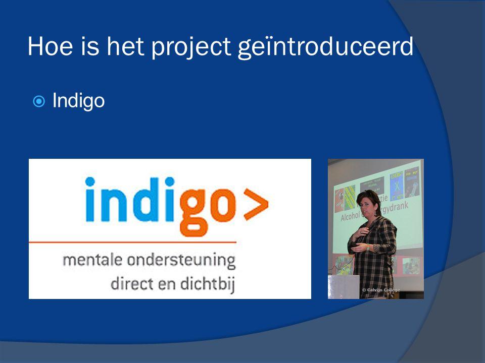 Hoe is het project geïntroduceerd  Indigo