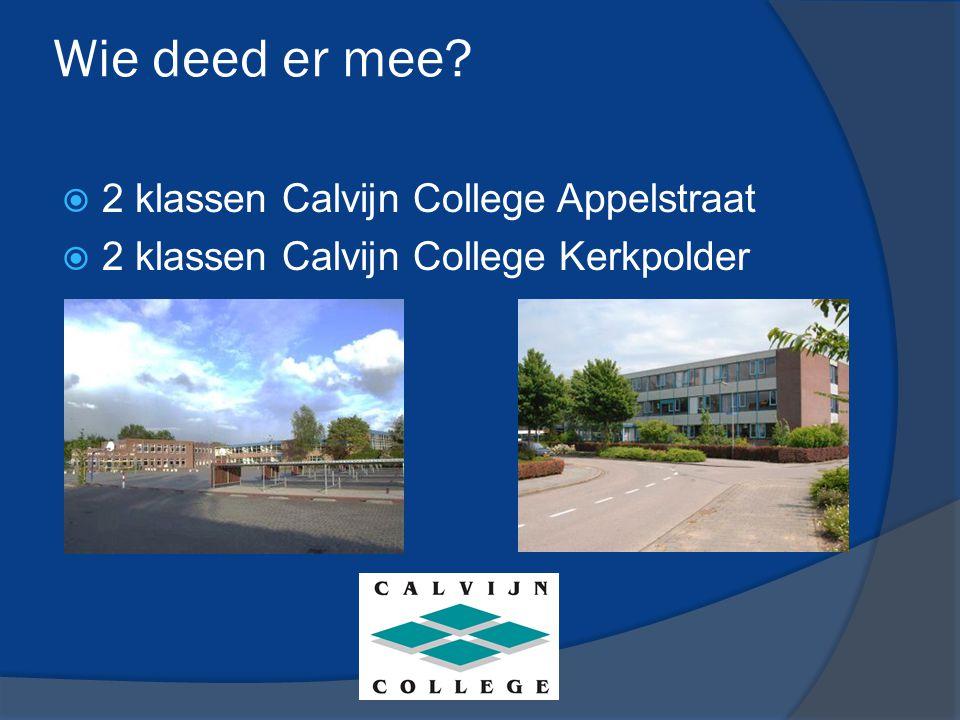Wie deed er mee  2 klassen Calvijn College Appelstraat  2 klassen Calvijn College Kerkpolder
