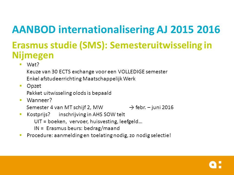 AANBOD internationalisering AJ 2015 2016 Erasmus studie (SMS): Semesteruitwisseling in Nijmegen  Wat.