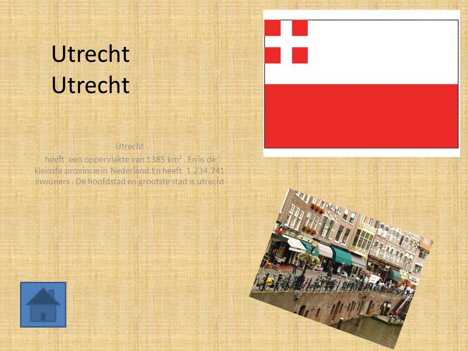 Utrecht Utrecht heeft een oppervlakte van 1385 km². En is de kleinste provincie in Nederland.En heeft 1.234.741 inwoners. De hoofdstad en grootste sta