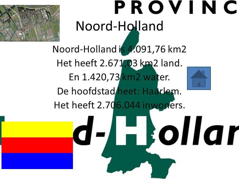 Noord-Holland Noord-Holland is 4.091,76 km2 Het heeft 2.671,03 km2 land. En 1.420,73 km2 water. De hoofdstad heet: Haarlem. Het heeft 2.706.044 inwone