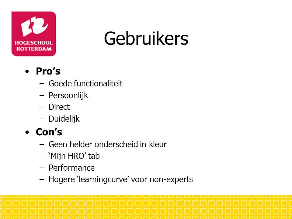 Gebruikers Pro's –Goede functionaliteit –Persoonlijk –Direct –Duidelijk Con's –Geen helder onderscheid in kleur –'Mijn HRO' tab –Performance –Hogere 'learningcurve' voor non-experts