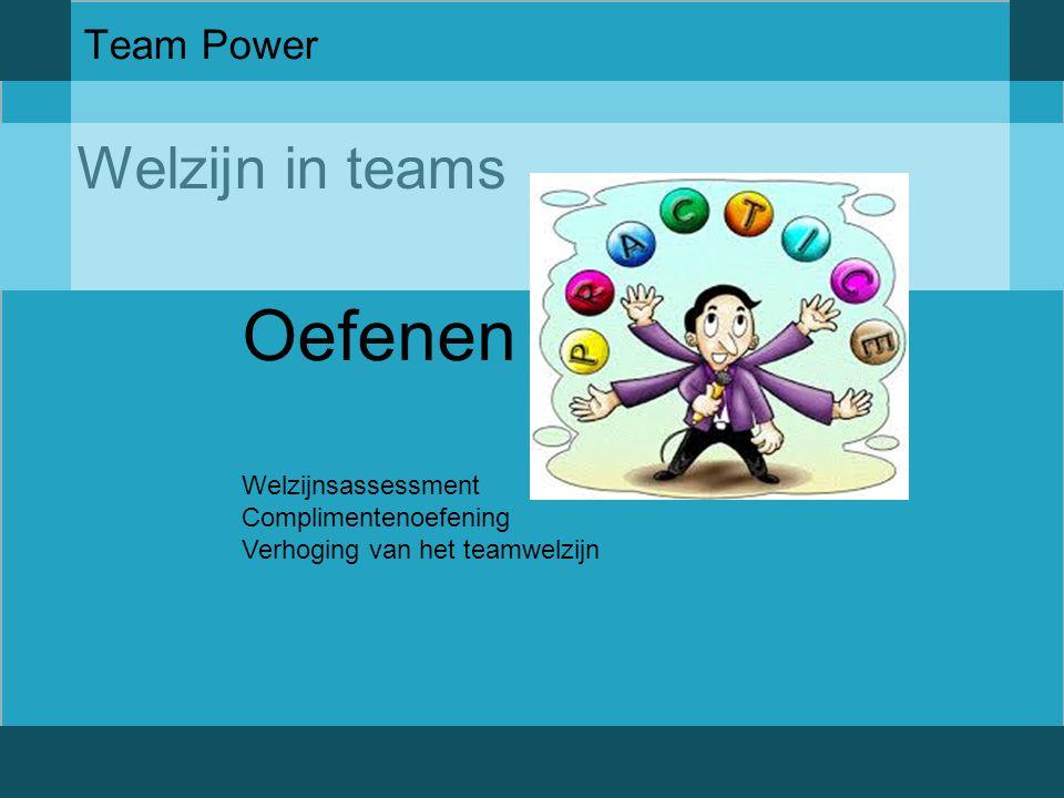 Welzijn in teams Team Power Oefenen Welzijnsassessment Complimentenoefening Verhoging van het teamwelzijn