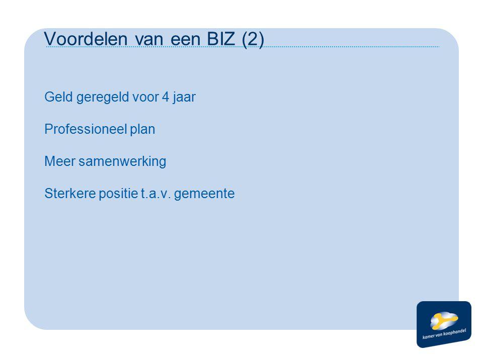 Voordelen van een BIZ (2) Geld geregeld voor 4 jaar Professioneel plan Meer samenwerking Sterkere positie t.a.v.