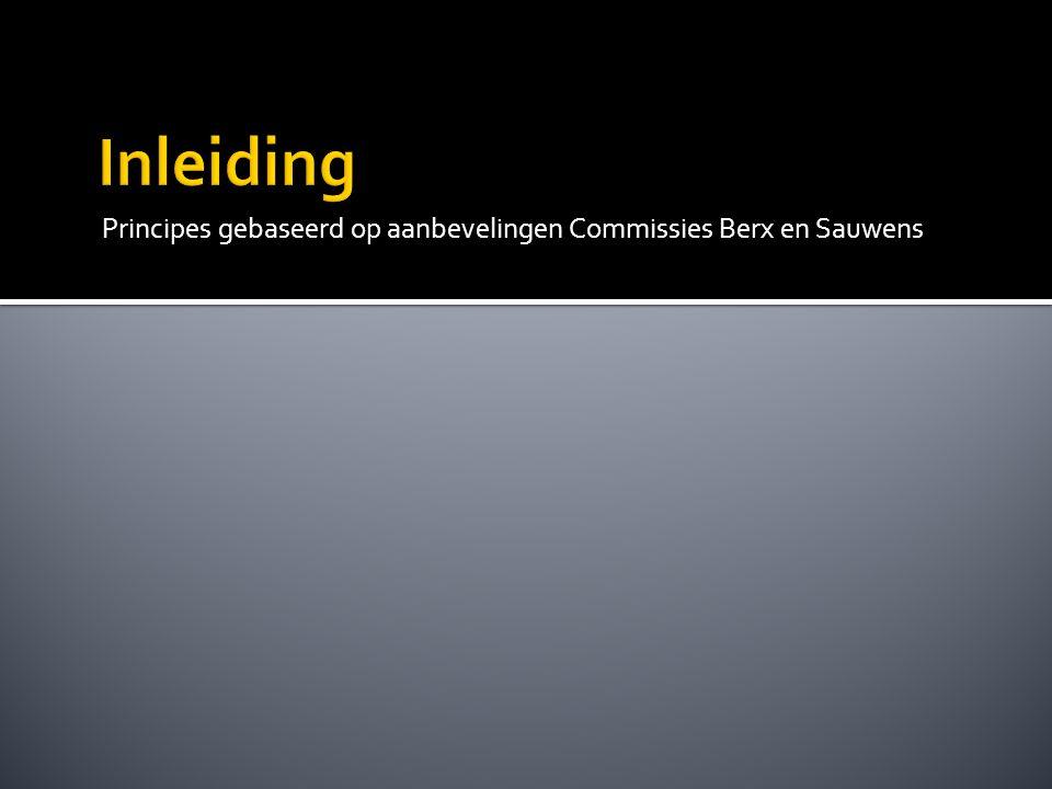 Principes gebaseerd op aanbevelingen Commissies Berx en Sauwens
