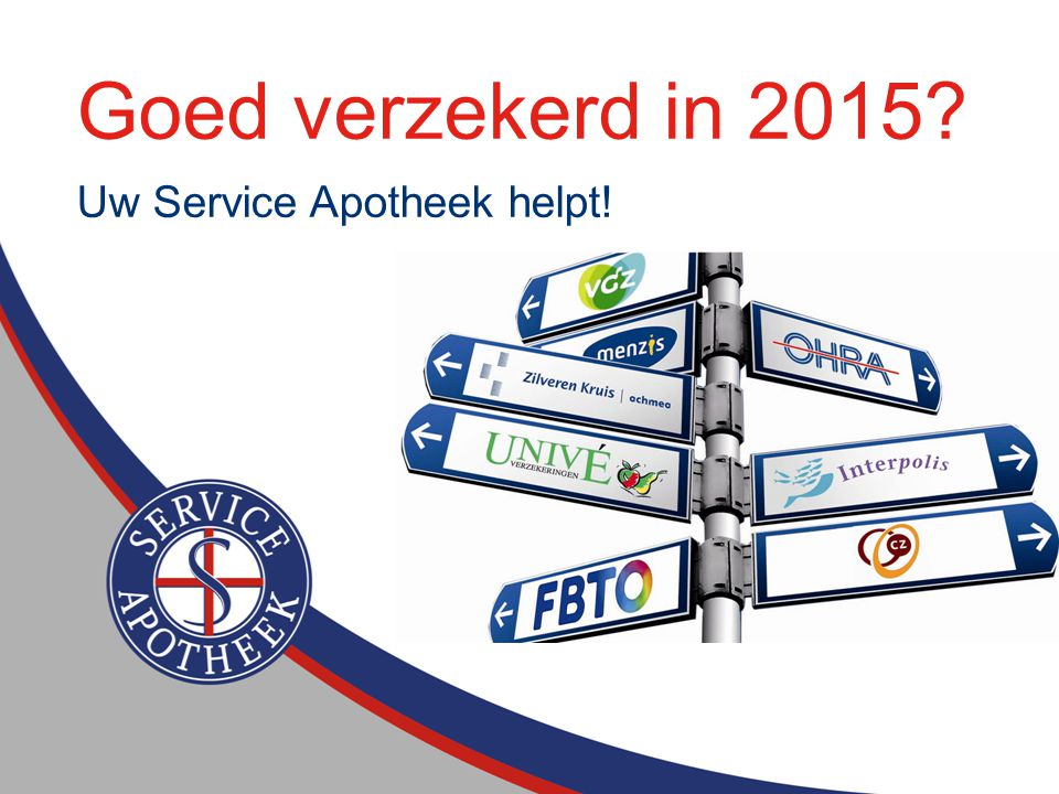 Goed verzekerd in 2015 Uw Service Apotheek helpt!
