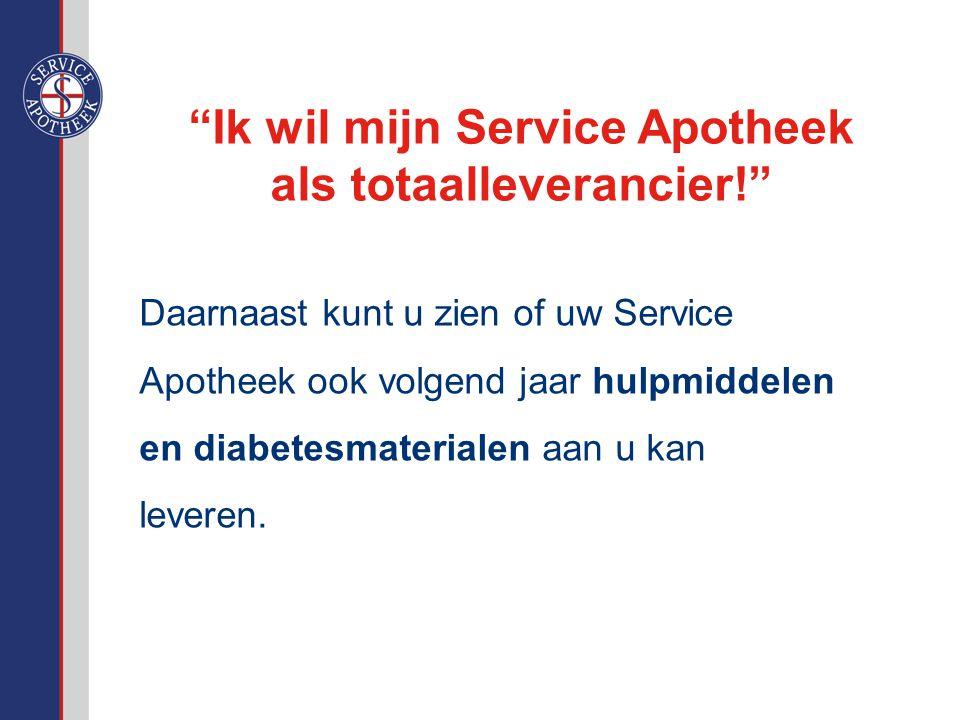 Ik wil mijn Service Apotheek als totaalleverancier! Daarnaast kunt u zien of uw Service Apotheek ook volgend jaar hulpmiddelen en diabetesmaterialen aan u kan leveren.