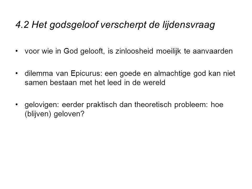 4.2 Het godsgeloof verscherpt de lijdensvraag voor wie in God gelooft, is zinloosheid moeilijk te aanvaarden dilemma van Epicurus: een goede en almach