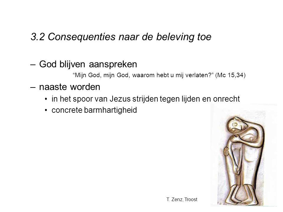 """3.2 Consequenties naar de beleving toe –God blijven aanspreken """"Mijn God, mijn God, waarom hebt u mij verlaten?"""" (Mc 15,34) –naaste worden in het spoo"""