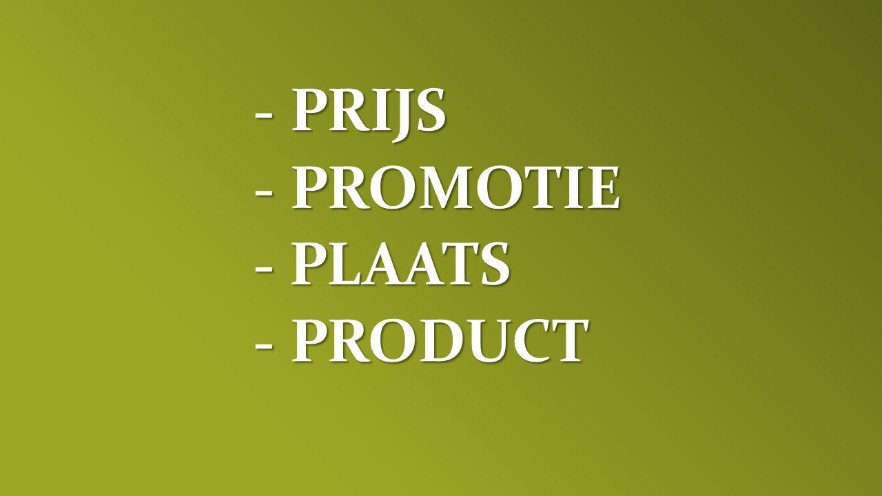 - PROMOTIE - PLAATS - PRIJS - PRODUCT