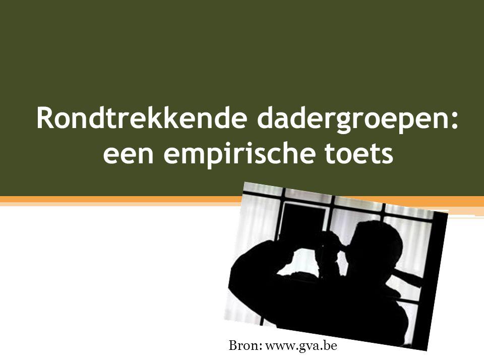 Rondtrekkende dadergroepen: een empirische toets Bron: www.gva.be