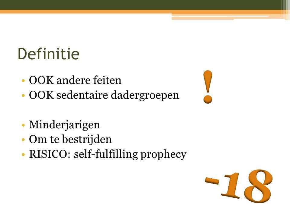 Definitie OOK andere feiten OOK sedentaire dadergroepen Minderjarigen Om te bestrijden RISICO: self-fulfilling prophecy