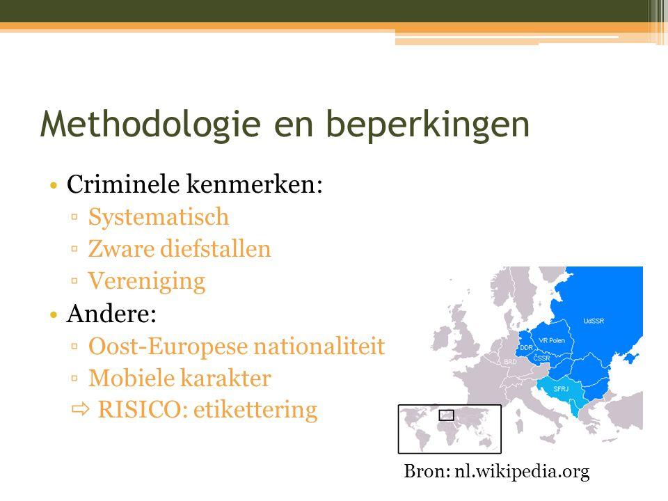 Methodologie en beperkingen Criminele kenmerken: ▫Systematisch ▫Zware diefstallen ▫Vereniging Andere: ▫Oost-Europese nationaliteit ▫Mobiele karakter 