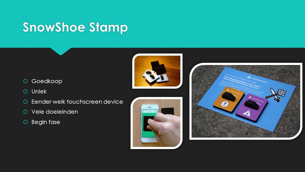 SnowShoe Stamp  Goedkoop  Uniek  Eender welk touchscreen device  Vele doeleinden  Begin fase GGoedkoop UUniek EEender welk touchscreen device VVele doeleinden BBegin fase