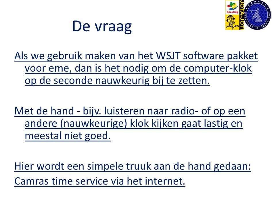 De vraag Als we gebruik maken van het WSJT software pakket voor eme, dan is het nodig om de computer-klok op de seconde nauwkeurig bij te zetten. Met