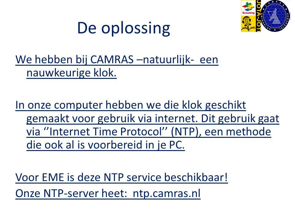 De oplossing We hebben bij CAMRAS –natuurlijk- een nauwkeurige klok. In onze computer hebben we die klok geschikt gemaakt voor gebruik via internet. D