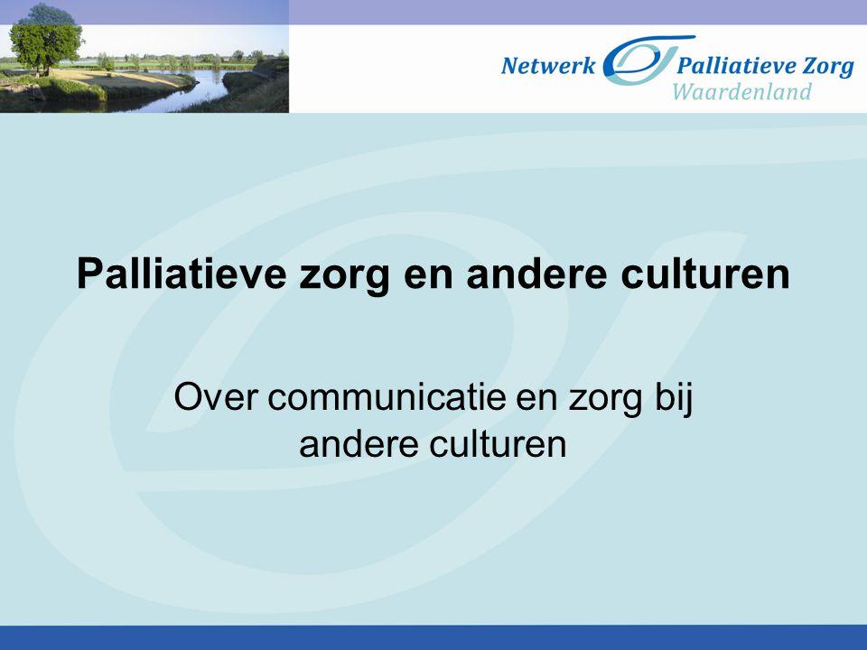 Palliatieve zorg en andere culturen Over communicatie en zorg bij andere culturen