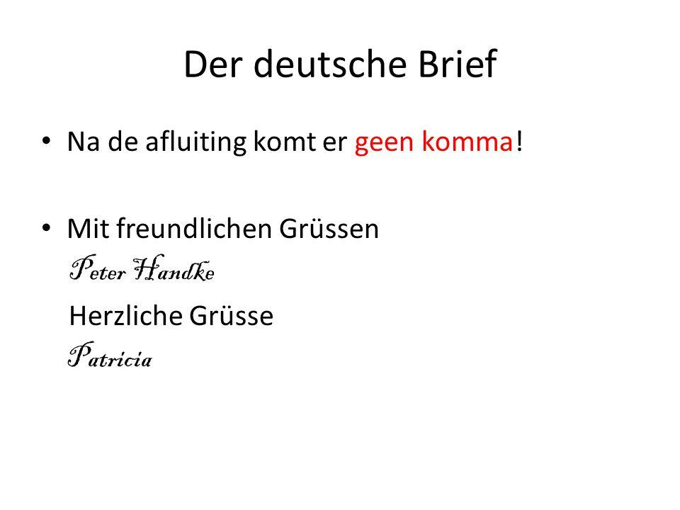 Der deutsche Brief Na de afluiting komt er geen komma.