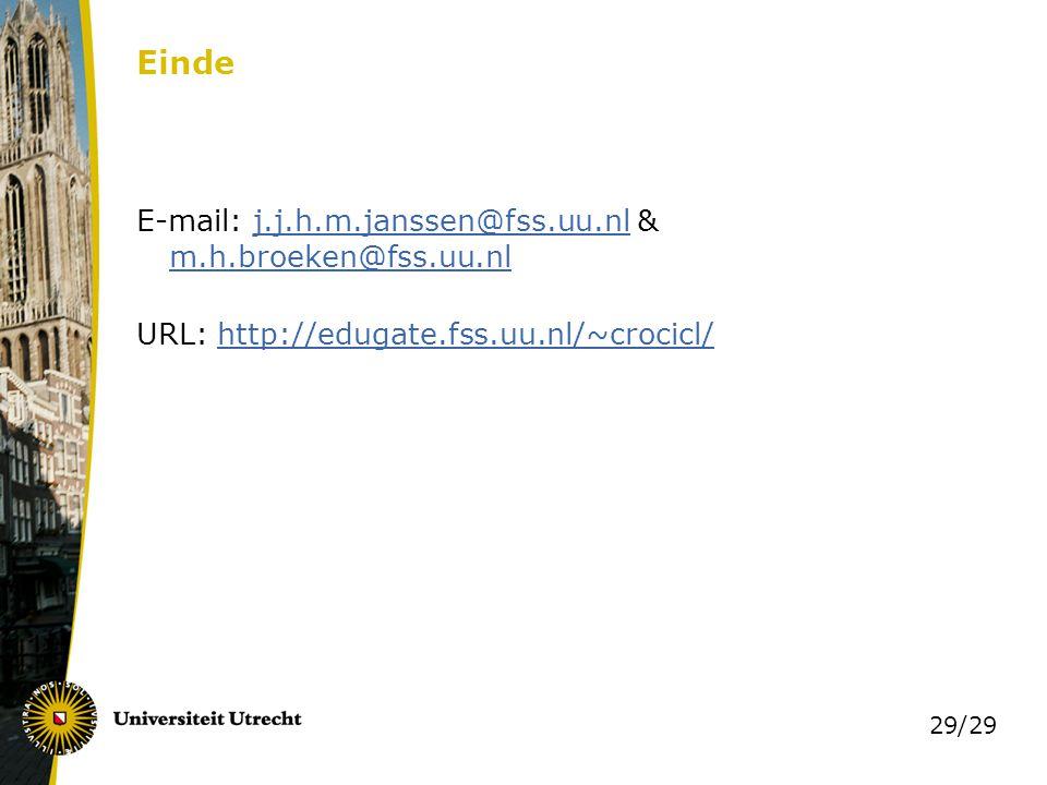 29/29 Einde E-mail: j.j.h.m.janssen@fss.uu.nl & m.h.broeken@fss.uu.nlj.j.h.m.janssen@fss.uu.nl m.h.broeken@fss.uu.nl URL: http://edugate.fss.uu.nl/~crocicl/http://edugate.fss.uu.nl/~crocicl/