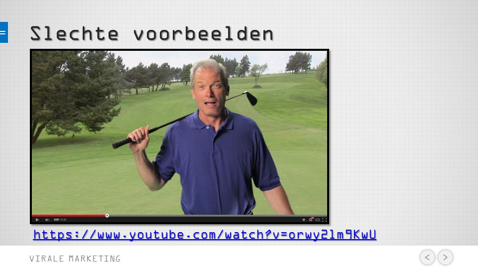 Slechte voorbeelden VIRALE MARKETING https://www.youtube.com/watch?v=orwy2lm9KwU